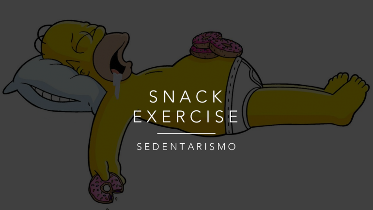 Snack Exerercises | Sedentarismo